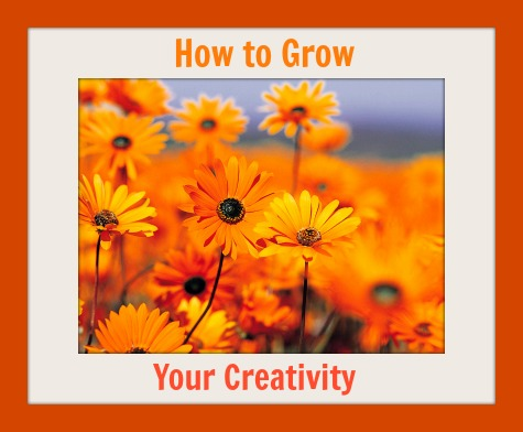 How to Grow your Creativity